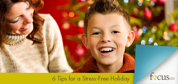 6 Tips for a Stress-Free Holiday for Kids with ADHD | Focus-MD